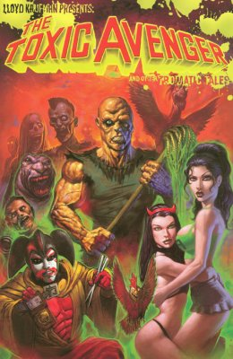 Lloyd Kaufman Presents: The Toxic Avenger and Other Tromatic Tales GN