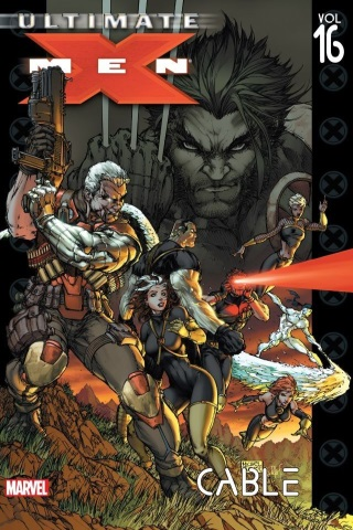 Ultimate X-Men vol. 16: Cable